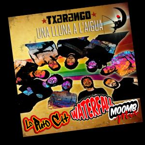 Txarango - Una lluna a l'aigua (Lo Puto Cat Waterfall Moomb Mix)